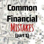 MJM Income Tax's Common Financial Mistakes (Part 1)