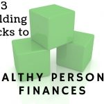 MJM Income Tax's Three Building Blocks To Healthy Personal Finances